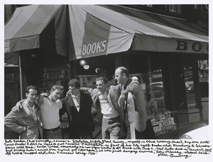 "Bob Donlon (Rob Donelly, Kerouacs ""Desolation Angels"",) Neal Cassady, myself in black corderoy jacket, Bay area poets Court Painter Robert La Vigne  poet Lawrence Ferlinghetti in front of his City Lights Books shop, Broadway  Columbus Avenue North Beach. Donlon worked seasonally as Las Vegas waiter  oft drank with Jack K., Neal looks good in teeshirt, ""Howl"" first printing hadnt arrived from England yet (500 copies), we were just hanging around, Peter Orlovsky stepped back off curb  snapped shot, San Francisco spring 1956. © Allen Ginsberg"
