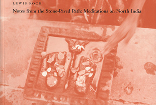 """""""Notes from the Stone-Paved Path"""", catalogue cover (2003: Madison, WI, Parallel Press/UW Libraries)  © 2003, Lewis Koch"""